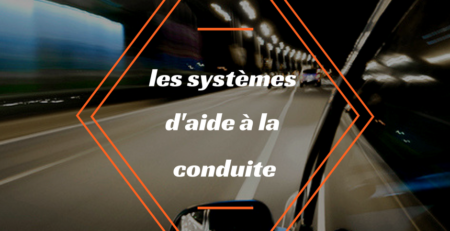 les-systèmes-d-aide-a-la-conduite